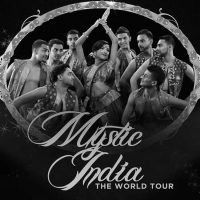 MYSTIC INDIA The World Tour Bollywood Dance Spectalular