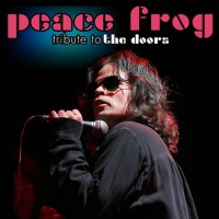 PEACE FROG - Tribute to Jim Morrison and The Doors