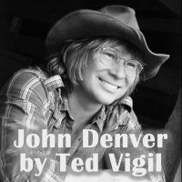John Denver Tribute by Ted Vigil