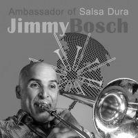 Jimmy Bosch - Ambassador of Salsa Dura