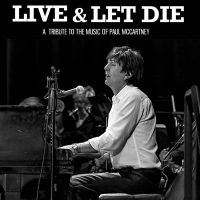 LIVE AND LET DIE: Tribute to the Music of Paul McCartney